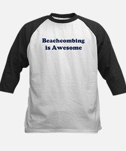 Beachcombing is Awesome Tee