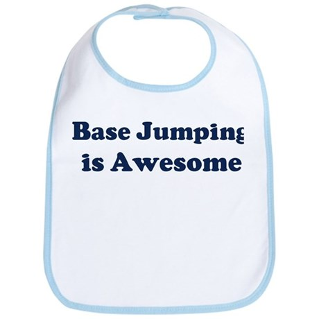 Base Jumping is Awesome Bib