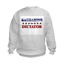 KATHARINE for dictator Sweatshirt