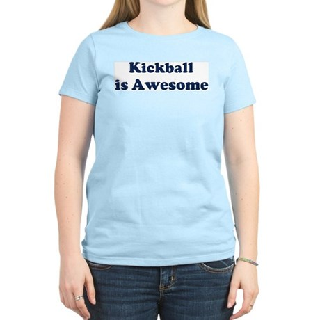 Kickball is Awesome Women's Light T-Shirt