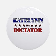 KATELYNN for dictator Ornament (Round)