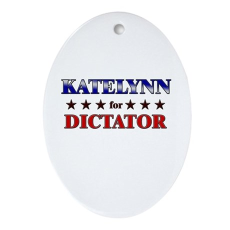 KATELYNN for dictator Oval Ornament