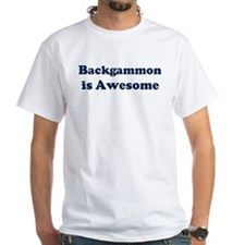 Backgammon is Awesome Shirt