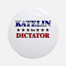 KATELIN for dictator Ornament (Round)