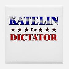 KATELIN for dictator Tile Coaster