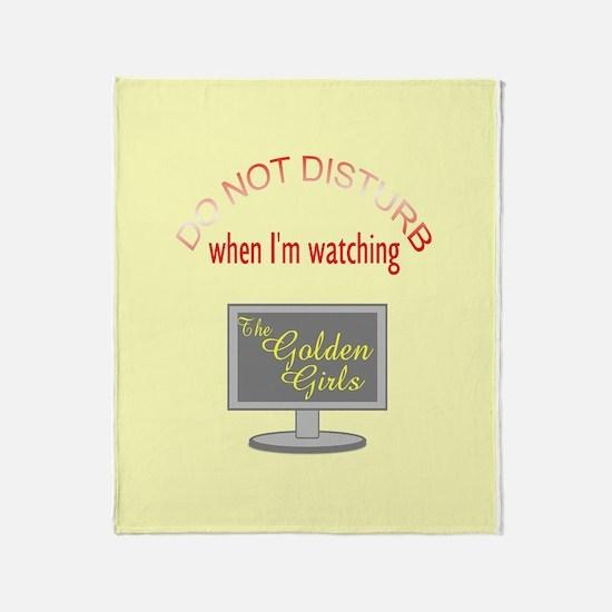 Do Not Disturb Watching Golden Girls Throw Blanket