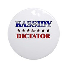 KASSIDY for dictator Ornament (Round)