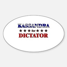 KASSANDRA for dictator Oval Decal