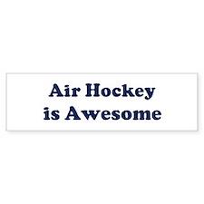 Air Hockey is Awesome Bumper Bumper Sticker