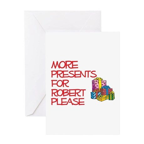 More Presents For Robert Greeting Card
