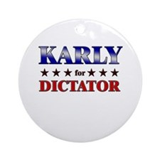 KARLY for dictator Ornament (Round)