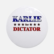 KARLIE for dictator Ornament (Round)