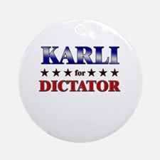 KARLI for dictator Ornament (Round)