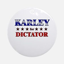 KARLEY for dictator Ornament (Round)