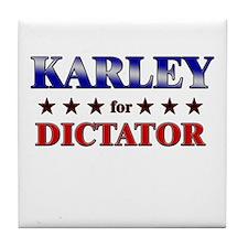 KARLEY for dictator Tile Coaster