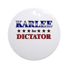 KARLEE for dictator Ornament (Round)