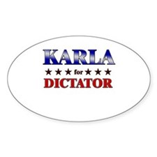 KARLA for dictator Oval Decal