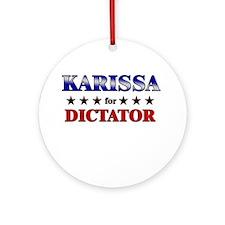 KARISSA for dictator Ornament (Round)