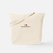 I Love PROCRASTINATOR Tote Bag