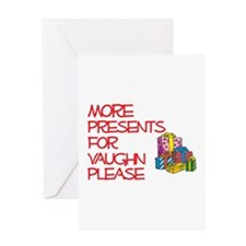 More Presents For Vaughn Greeting Card