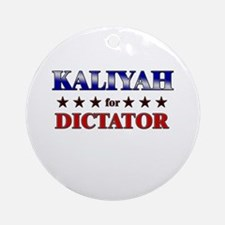 KALIYAH for dictator Ornament (Round)
