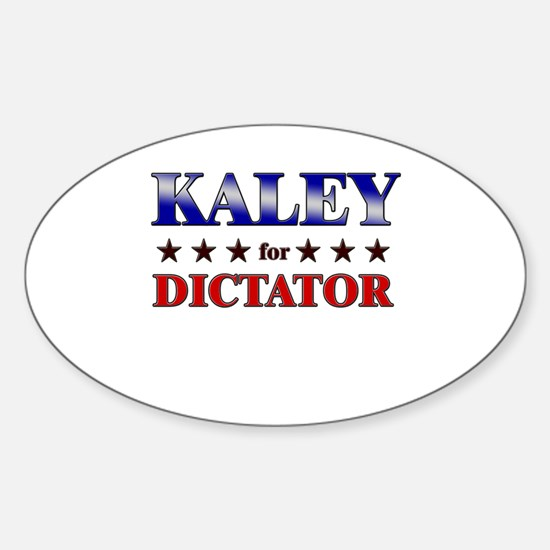 KALEY for dictator Oval Decal
