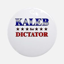 KALEB for dictator Ornament (Round)