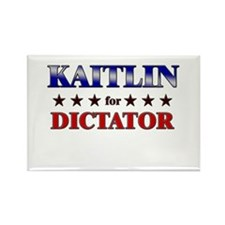 KAITLIN for dictator Rectangle Magnet