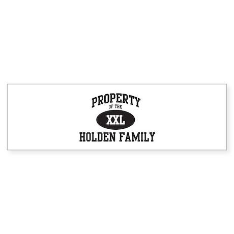 Property of Holden Family Bumper Sticker