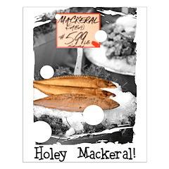 Holey Mackeral! Posters