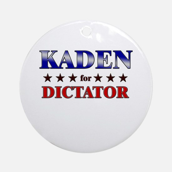 KADEN for dictator Ornament (Round)