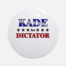 KADE for dictator Ornament (Round)