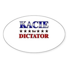 KACIE for dictator Oval Decal