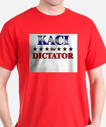 KACI for dictator T-Shirt