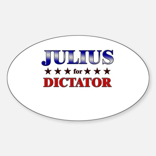 JULIUS for dictator Oval Decal