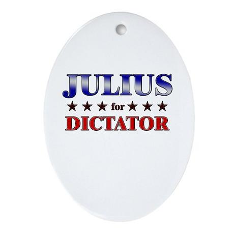 JULIUS for dictator Oval Ornament