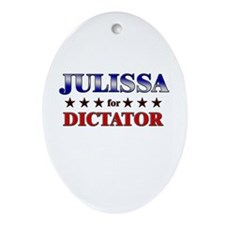 JULISSA for dictator Oval Ornament
