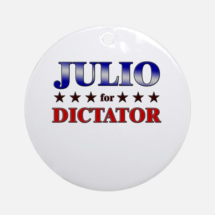 JULIO for dictator Ornament (Round)