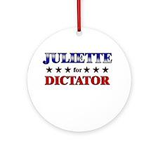 JULIETTE for dictator Ornament (Round)