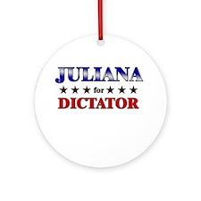 JULIANA for dictator Ornament (Round)