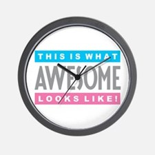 This is What AWESOME Looks Like Wall Clock