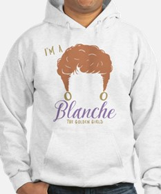 I'm A Blanche Golden Girls Hoodie