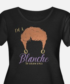I'm A Blanche Golden Girls Plus Size T-Shirt