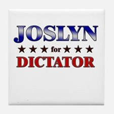 JOSLYN for dictator Tile Coaster