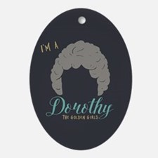 I'm A Dorothy Golden Girls Oval Ornament