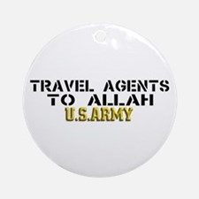 Travel agents to allah Ornament (Round)