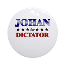 JOHAN for dictator Ornament (Round)