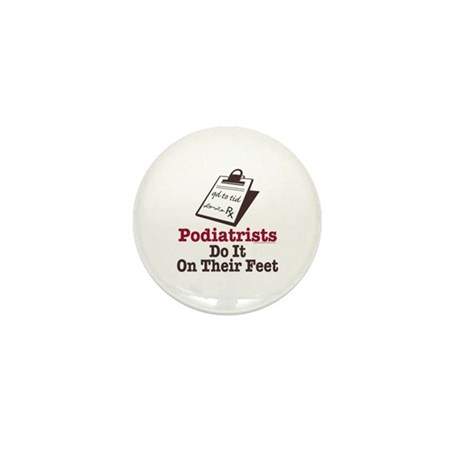 Funny Podiatry Podiatrist Mini Button (100 pack)