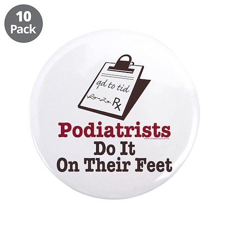 """Funny Podiatry Podiatrist 3.5"""" Button (10 pack)"""