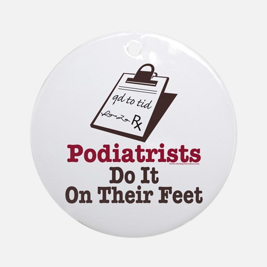 Funny Podiatry Podiatrist Ornament (Round)